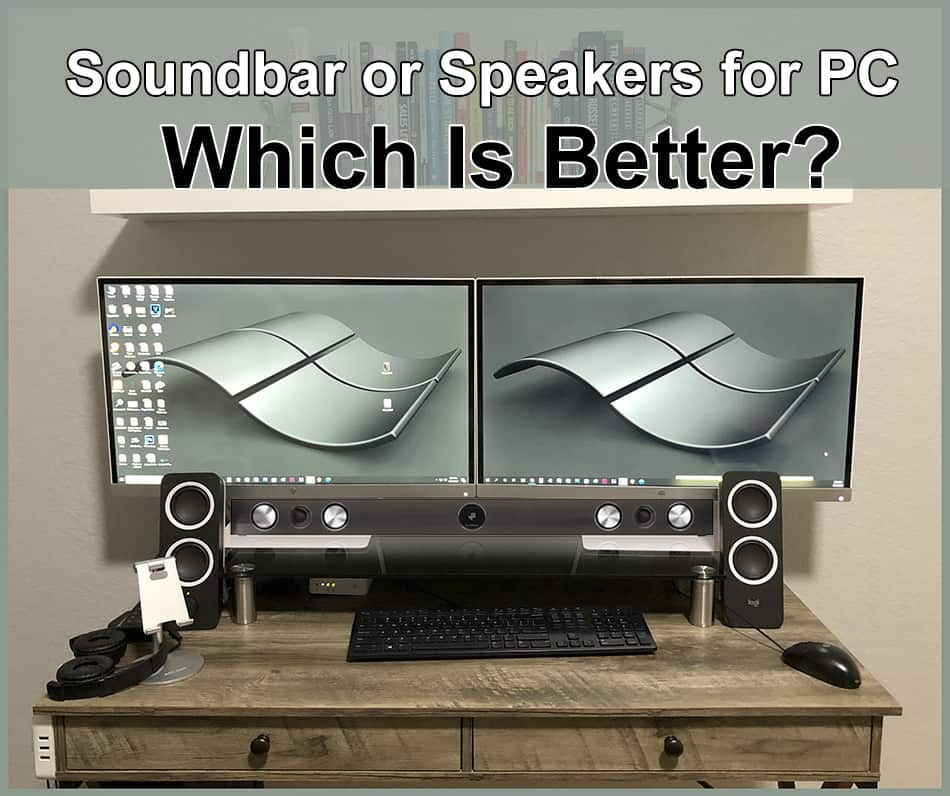 Soundbar or Speakers for PC, Which Is Better?